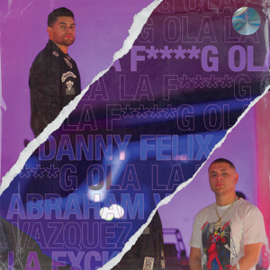 Danny Felix & Abraham Vazquez - La Fucking Ola