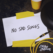 NO SAD SONGS - Niko Moon Cover Art