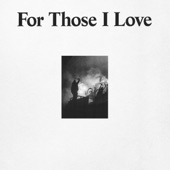 For Those I Love - To Have You