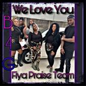 Ldc1 - We Love You (feat. Fiya Praise Team)