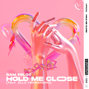 Sam Feldt - Hold Me Close feat. Ella Henderson