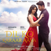 Dil Ko Karaar Aaya From Sukoon - Yasser Desai, Neha Kakkar & Rajat Nagpal mp3