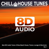 8D Audio Songs - 8D Audio Chill House Tunes - Best 8D Audio Tunes of Ibiza Beach House, Trance, Lounge & Electronic Grafik