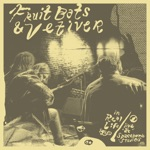 Fruit Bats & Vetiver - Nice Baby and the Angel
