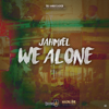 Jahmiel & Week.Day - We Alone artwork