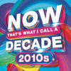 Various Artists - NOW That's What I Call A Decade! 2010's  artwork