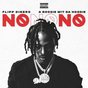 Flipp Dinero - No No No feat. A Boogie wit da Hoodie