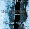 Tim Johnston - The Current: A Novel  artwork