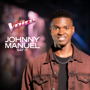 Johnny Manuel - Say It (The Voice Australia 2020 / Grand Finalist Original)