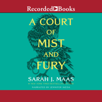 Sarah J. Maas - A Court of Mist and Fury: A Court of Thorns and Roses, Book 2 artwork