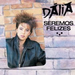 Dalia - Seremos Felizes