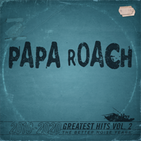 Papa Roach - Greatest Hits, Vol. 2: The Better Noise Years 2010-2020 artwork