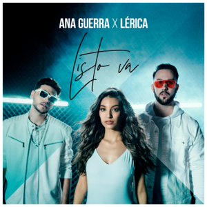 Ana Guerra & Lérica - Listo Va