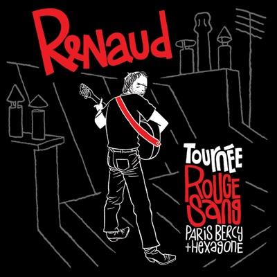 Tournée Rouge Sang (Paris Bercy + Hexagone) [Live] - Renaud