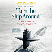 Turn the Ship Around!: A True Story of Turning Followers into Leaders (Unabridged)