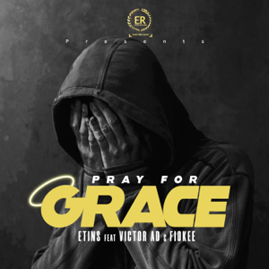 Etins - Pray for Grace feat. Victor AD & Fiokee