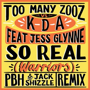 Too Many Zooz & KDA - So Real (Warriors) [feat. Jess Glynne]