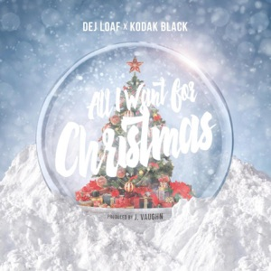 DeJ Loaf & Kodak Black - All I Want For Christmas