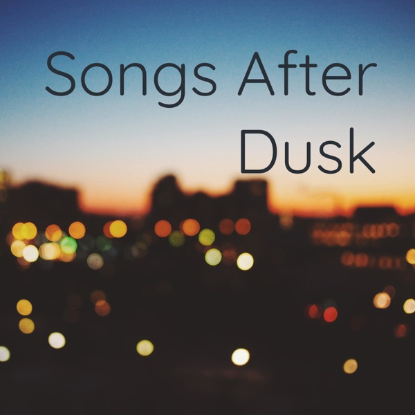 Songs After Dusk