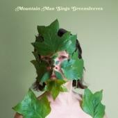 Mountain Man - Greensleeves