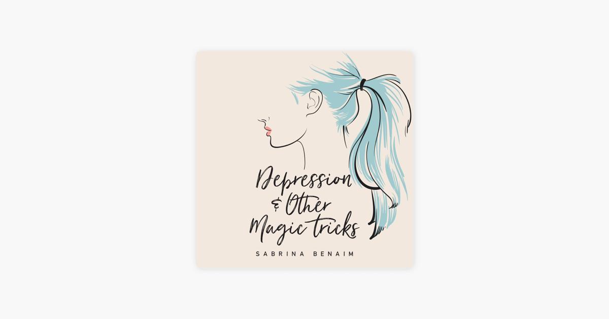 Depression & Other Magic Tricks (Unabridged) - Sabrina Benaim