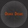 Orange Dreams Single