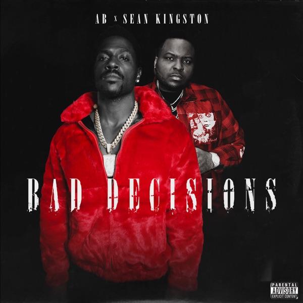 Bad Decisions (feat. Sean Kingston) - Single