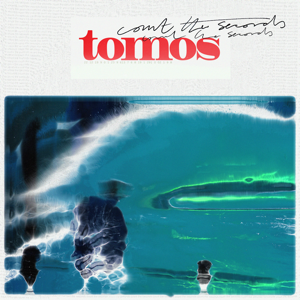 Tomos - Count the Seconds