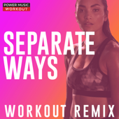Separate Ways (Worlds Apart) [Extended Workout Remix 132 BPM] - Power Music Workout