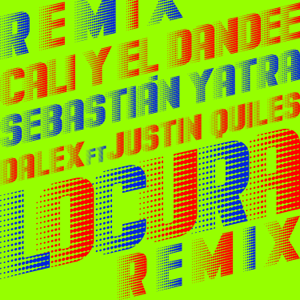 Cali y El Dandee, Sebastián Yatra & Dalex - Locura feat. Justin Quiles [Remix]