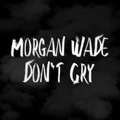 Morgan Wade - Don't Cry