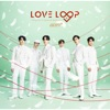 LOVE LOOP Sing for U Special Edition EP