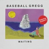 Baseball Gregg - Waiting (feat. Sleap-e)