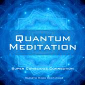 Quantum Meditation (Super Conscious Connection) - Single