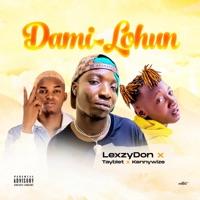 LexzyDon - Dami Lohun (feat. Tayblet & Kennywize) - Single