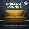 Chillout Lounge A Downtemp Instrumental Chillout Mix
