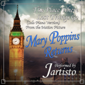 "The Place Where Lost Things (Go-Solo Piano Version) [From ""Mary Poppins Returns""]"