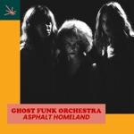 Ghost Funk Orchestra - Asphalt Homeland