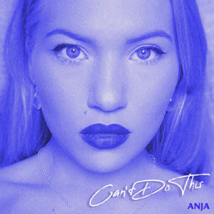 Anja Nissen - Can't Do This