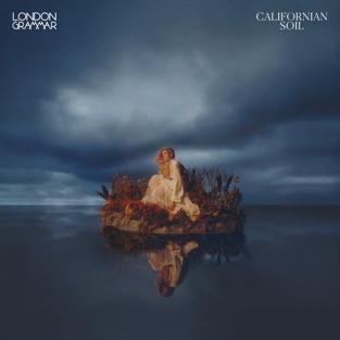 London Grammar – Californian Soil [iTunes Plus AAC M4A]