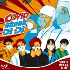 COVID, Go Away! (feat. APJ, Quang Đông, Huyền Tâm Môn & RYO)