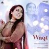 Waqt feat Khuda Baksh Single
