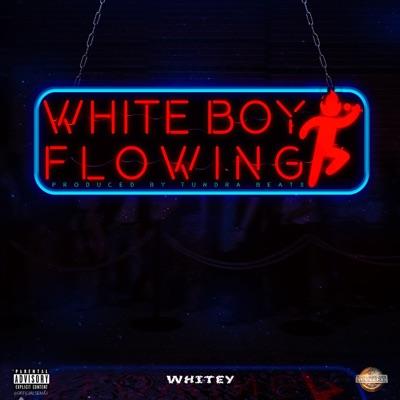 White Boy Flowing - Single - Whitey