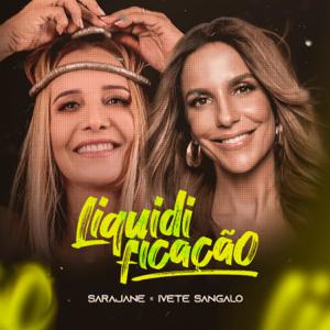 Sarajane & Ivete Sangalo - Liquidificação feat. Ivete Sangalo