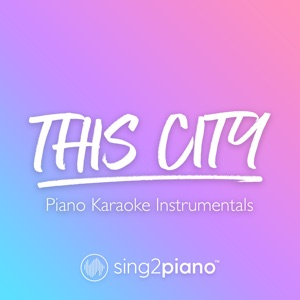 Sing2Piano - This City (Originally Performed by Sam Fischer)
