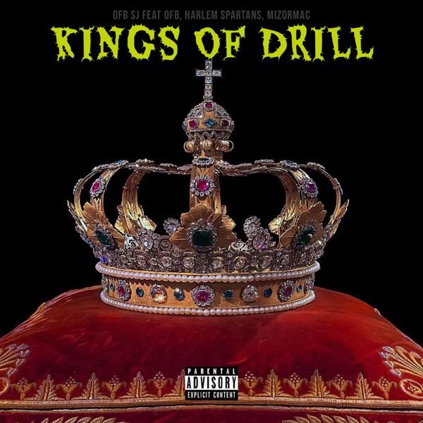 Kings of Drill (feat. OFB, Harlem Spartans & MizOrMac) - Single