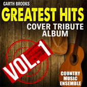Garth Brooks Greatest Hits: Cover Tribute Album, Vol. 1