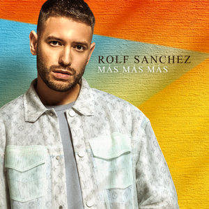 Rolf Sanchez - Más Más Más