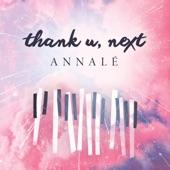 Annalé - Thank U, Next