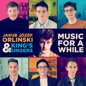 Jakub Józef Orlinski - Music for a while, Z. 583 (Arranged by The King's Singers)